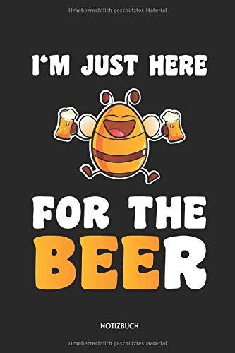 I'm Just Here For The Beer Notizbuch: Lustiges Bienen Büchlein | Dotted Notebook / Punkteraster | 120 gepunktete Seiten | ca. A5 Format | Individuelles Journal | Journaling Geschenk