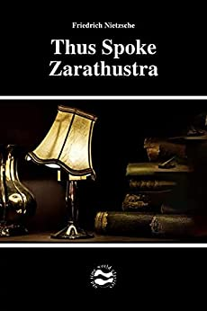 Thus Spoke Zarathustra by Friedrich Nietzsche (English Edition) par [Friedrich Nietzsche, Thomas Common]