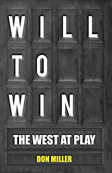Will to Win: The West At Play by [Don Miller]
