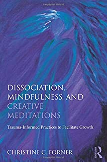 Dissociation, Mindfulness, and Creative Meditations