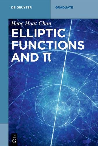Theta functions, elliptic functions and π (De Gruyter Textbook)