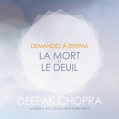 La mort et le deuil (Demandez à Deepak) audiobook cover art