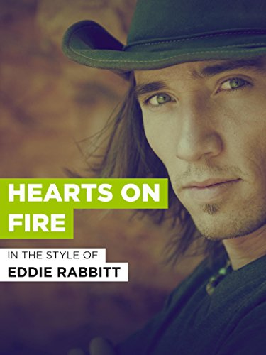 """Hearts On Fire im Stil von """"Eddie Rabbitt"""""""
