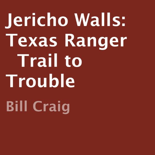 Jericho Walls: Texas Ranger audiobook cover art