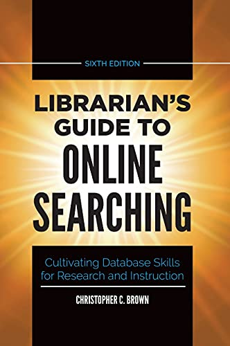 Librarian's Guide to Online Searching, 6th Edition Front Cover