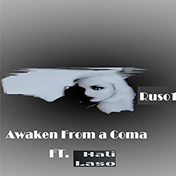 Woke From a Coma (feat. Hali Laso)