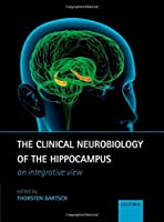 The Clinical Neurobiology of the Hippocampus: An Integrative View