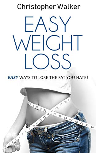Easy Weight Loss: Weight loss diet and psychology for women (The Rapid Results Academy)