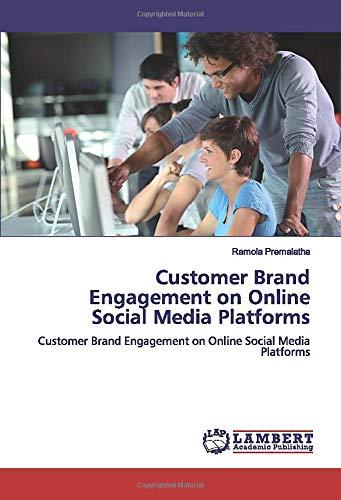 Customer Brand Engagement on Online Social Media Platforms