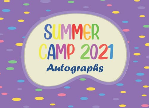 Compare Textbook Prices for Summer Camp 2021: Autographs: Cute Keepsake Memory Autograph Book for Kids to Collect Signatures and Special Messages from Friends - Blank Unlined Pages  ISBN 9798528557175 by Marble, O'Brien