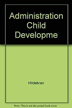 Administration Child Developme 0023541601 Book Cover