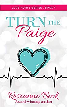 Turn the Paige (Love Hurts Book 1) by [Roseanne Beck]