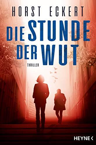 Buchseite und Rezensionen zu 'Die Stunde der Wut: Thriller ' von Horst Eckert