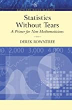 Statistics Without Tears: A Primer for Non-Mathematicians (Allyn & Bacon Classics Edition)