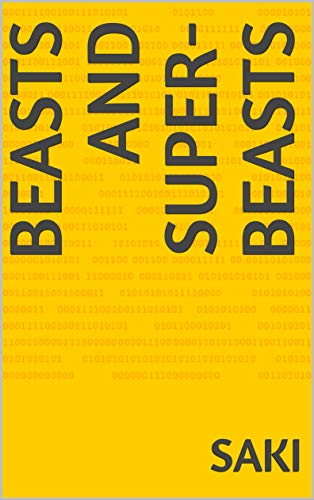 Beasts and Super-Beasts (English Edition)