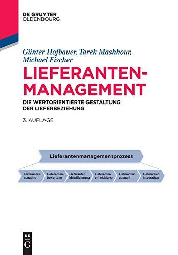 Lieferantenmanagement: Die wertorientierte Gestaltung der Lieferbeziehung (Betriebswirtschaftslehre kompakt)