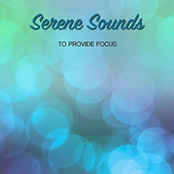 18 Serene Sounds to Provide Focus