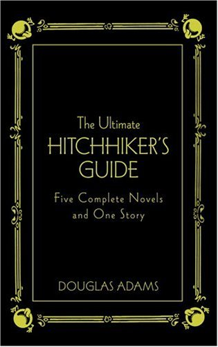 The Ultimate Hitchhiker's Guide - Deluxe Edition. Five Complete Novels and One Story.