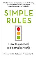 Simple Rules: How to Succeed in a Complex World