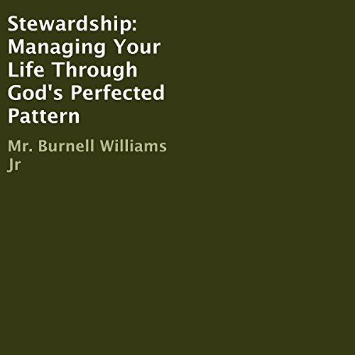 Stewardship     Managing Your Life Through God's Perfected Pattern              By:                                                                                                                                 Burnell Williams Jr.                               Narrated by:                                                                                                                                 Sam Bogart                      Length: 2 hrs and 19 mins     Not rated yet     Overall 0.0