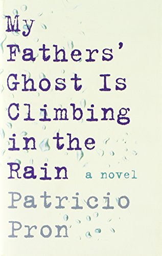 Image of My Fathers' Ghost Is Climbing in the Rain
