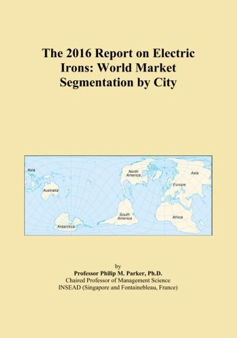 発音するライバルいじめっ子The 2016 Report on Electric Irons: World Market Segmentation by City