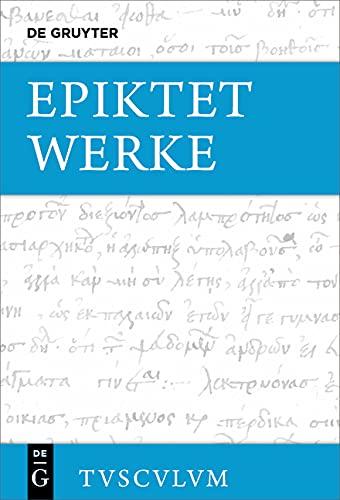 Werke (nach den Aufzeichnungen des Arrian): Griechisch - deutsch (Sammlung Tusculum)