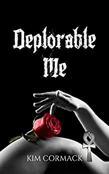 Deplorable Me (C.O.A Series Book 3) by [Kim Cormack]
