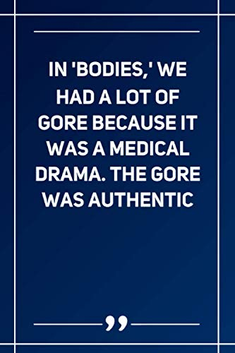 In 'Bodies,' We Had A Lot Of Gore Because It Was A...