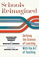 Schools Reimagined: Unifying the Science of Learning With the Art of Teaching