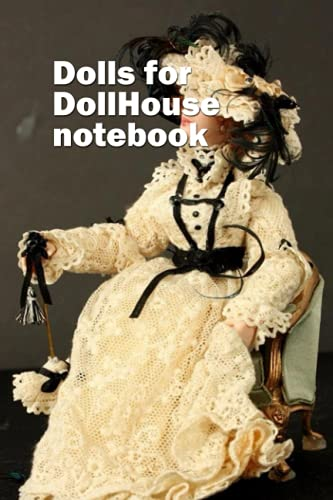 Dolls for DollHouse Notebook: Notebook|Journal| Diary/ Lined - Size 6x9 Inches 100 Pages