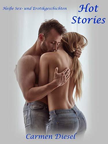 Hot Stories: Heiße Sex- und Erotikgeschichten