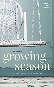 Growing Season  a novel  Book 1   Melinda Foster Series
