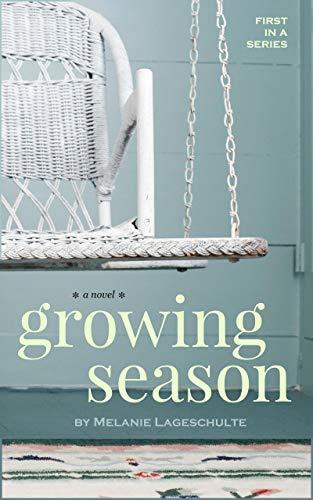 Growing Season: a novel (Book 1) (Melinda Foster Series)