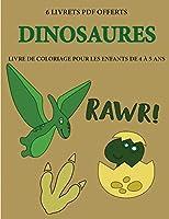 Livre de coloriage pour les enfants de 4 à 5 ans (Dinosaures): Ce livre dispose de 40 pages à colorier sans stress pour réduire la frustration et pour améliorer la confiance. Ce livre aidera les jeunes enfants à développer le contrôle de stylo et d'exerce