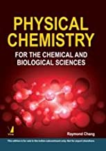 Physical Chemistry for Chemical and Biological Sciences