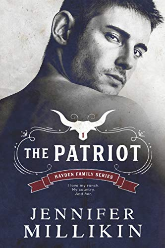 The Patriot: A Small Town Romance (Hayden Family) by [Jennifer  Millikin]