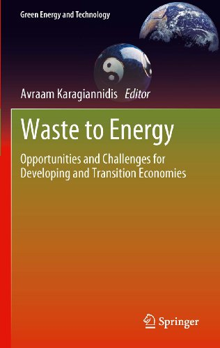 Waste to Energy: Opportunities and Challenges for Developing and Transition Economies (Green Energy