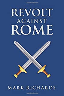 Revolt Against Rome (Tribune Valerius and Centurion Marcellus)
