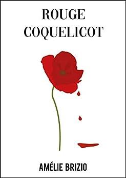 Rouge coquelicot par [Amélie BRIZIO]