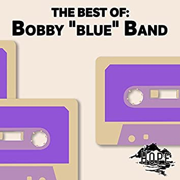 """The Best Of: Bobby """"blue"""" Band"""