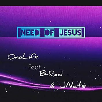Need Of Jesus (feat. JNate & B-Rad)