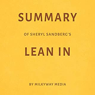 Summary of Sheryl Sandberg's Lean In by Milkyway Media audiobook cover art