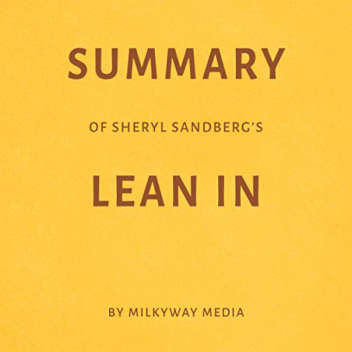 Summary of Sheryl Sandberg's Lean In by Milkyway Media cover art