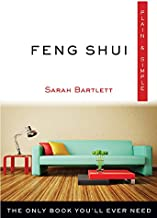 Feng Shui Plain & Simple: The Only Book You'll Ever Need (Plain & Simple Series)