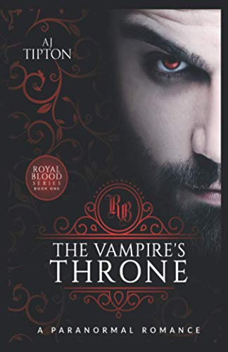 Compare Textbook Prices for The Vampire's Throne: A Paranormal Romance Royal Blood  ISBN 9781520110332 by Tipton, AJ
