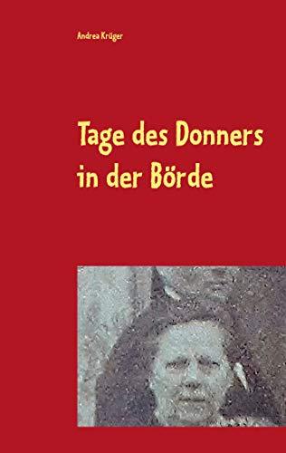 Tage des Donners in der Börde: Schicksalsjahre einer Mutter im 2.Weltkrieg