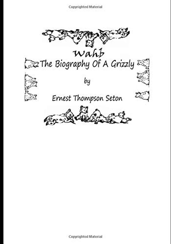 露もう一度始まりWahb: The Biography Of A Grizzly (Large Print)