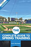 The Complete Guide to Spring Training 2022 / Arizona