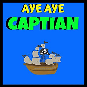 Aye Aye Captian